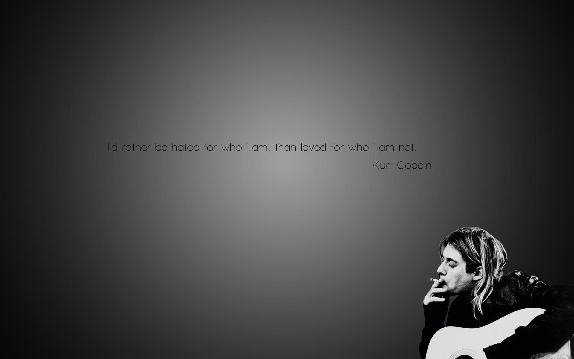 """,, Raději bych byl nenáviděn za to kdo jsem , než když jsem  milován za to co nejsem.""""  Kurt Cobain Wallpapers"""
